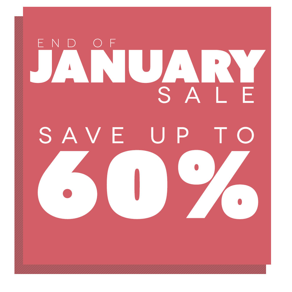 End of January Sale - SAVE UP TO 60%!